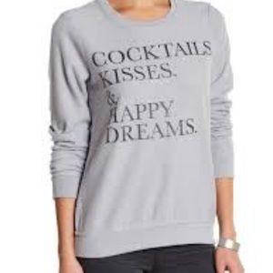 Chaser Sweatshirt- Cocktails,Kisses&Happy Dreams